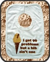 I Got 99 Problems But a Bib Ain't One