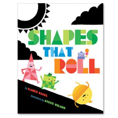 Shapes That Roll by Karen Nagel and Steve Wilson