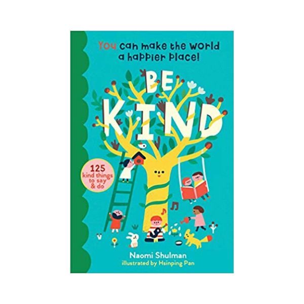 Be Kind by Naomi Shulman (Storey, RRP £9.99)