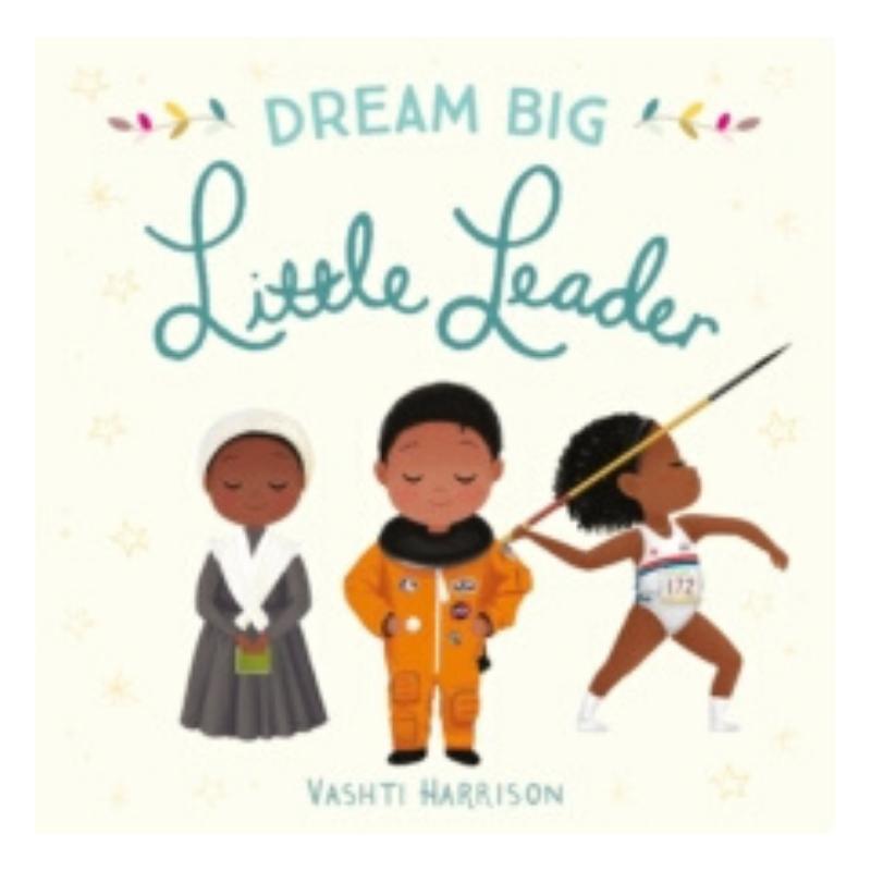 Dream Big Little Leader